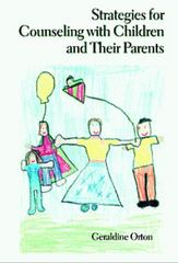 Strategies for Counseling with Children and Their Parents 1st edition 9780534232801 0534232809
