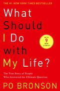 What Should I Do with My Life? 1st Edition 9780375758980 0375758984