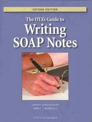The OTA's Guide to Writing SOAP Notes 2nd edition 9781556427794 1556427794