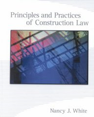 Principles and Practices of Construction Law 1st edition 9780130325761 0130325767