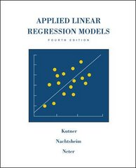 Applied Linear Regression Models 4th edition 9780072386912 0072386916