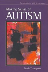 Making Sense of Autism 1st Edition 9781557669155 1557669155