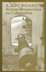 African Perspectives on Colonialism 1st Edition 9780801839313 0801839319