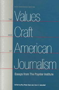 The Values and Craft of American Journalism 0 9780813028477 0813028477