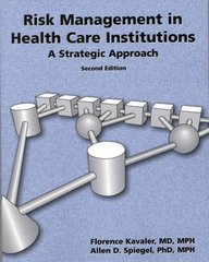 Risk Management In Health Care Institutions: A Strategic Approach 2nd Edition 9780763723149 0763723142