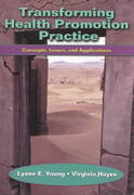 Transforming Health Promotion Practice: Concepts, Issues, and Applications 1st edition 9780803608146 0803608144