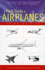 A Field Guide to Airplanes, Third Edition 3rd Edition 9780618411276 0618411275