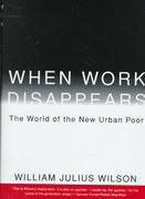 When Work Disappears 1st Edition 9780394579351 0394579356