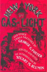 New York by Gas-Light and Other Urban Sketches 1st Edition 9780520067226 0520067223