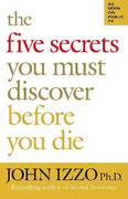 The Five Secrets You Must Discover Before You Die 1st Edition 9781576754757 1576754758