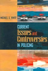 Current Issues and Controversies in Policing 1st Edition 9780205470051 020547005X