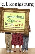 The Mysterious Edge of the Heroic World 0 9781416949725 1416949720