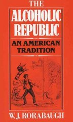 The Alcoholic Republic 1st Edition 9780195029901 0195029909