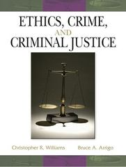 Ethics, Crime and Criminal Justice 1st Edition 9780131710764 0131710761