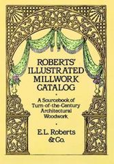 Roberts' Illustrated Millwork Catalog 0 9780486256979 0486256979