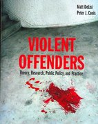 Violent Offenders: Theory, Research, Policy, and Practice 1st Edition 9780763754792 076375479X