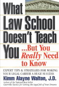 What Law School Doesn't Teach You... But You Really Need to Know 0 9780159004531 0159004535