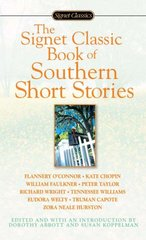 The Signet Classic Book of Southern Short Stories 1st Edition 9780451523952 0451523954