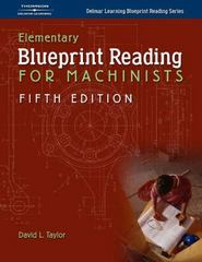 Elementary Blueprint Reading for Machinists 5th Edition 9781401862565 140186256X