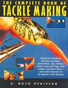 The Complete Book of Tackle Making 0 9781558217218 1558217215