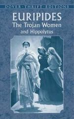 The Trojan Women and Hippolytus 0 9780486424620 0486424626