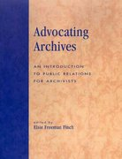 Advocating Archives 1st Edition 9780810847736 0810847736