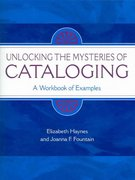 Unlocking the Mysteries of Cataloging 1st Edition 9781591580089 1591580080