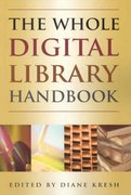 The Whole Digital Library Handbook 0 9780838909263 0838909264