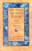 God Makes the Rivers to Flow 2nd edition 9780915132683 0915132680