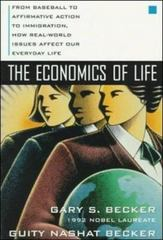 The Economics of Life: From Baseball to Affirmative Action to Immigration, How Real-World Issues Affect Our Everyday Life 1st edition 9780070067097 0070067090