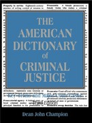The American Dictionary of Criminal Justice 3rd edition 9781931719339 1931719330