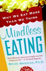 Mindless Eating 1st Edition 9780553384482 0553384481