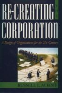 Re-Creating the Corporation 1st Edition 9780195123876 0195123875