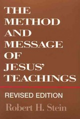 The Method and Message of Jesus' Teachings, Revised Edition 1st Edition 9780664255138 0664255132