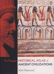The Penguin Historical Atlas of Ancient Civilizations 1st Edition 9780141014487 0141014482