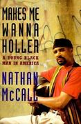 Makes Me Wanna Holler: 1st Edition 9780679412687 0679412689