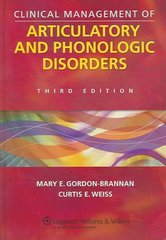 Clinical Management of Articulatory and Phonologic Disorders 3rd Edition 9780781729512 0781729513