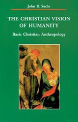The Christian Vision of Humanity 1st Edition 9780814657560 0814657567