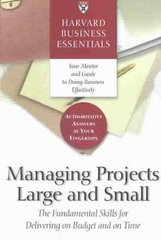 Harvard Business Essentials Managing Projects Large and Small 0 9781591393214 1591393213