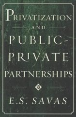 Privatization and Public-Private Partnerships 1st edition 9781566430739 1566430739