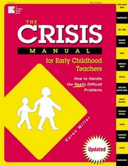 The Crisis Manual for Early Childhood Teachers 1st edition 9780876591765 0876591764