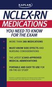 Kaplan NCLEX-RN: Medications You Need to Know for the Exam 3rd Edition 9781427797476 1427797471