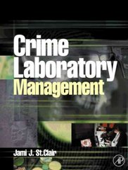Crime Laboratory Management 1st Edition 9780126640519 0126640513