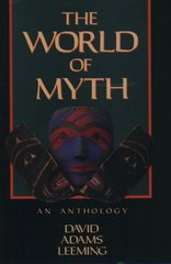 The World of Myth 1st Edition 9780195074758 0195074750