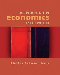 A Health Economics Primer 1st edition 9780321136695 0321136691