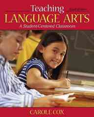 Teaching Language Arts: A Student-Centered Classroom 6th edition 9780205542604 0205542603