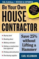 Be Your Own House Contractor 5th edition 9781580178402 1580178405