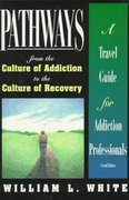 Pathways from the Culture of Addiction to the Culture of Recovery 2nd Edition 9781568381237 1568381239