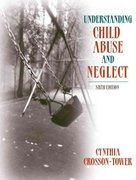 Understanding Child Abuse and Neglect (with MyHelpingLab) 6th edition 9780205489893 0205489893