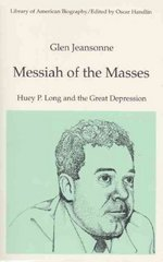 Messiah of the Masses: Huey P. Long and the Great Depression (Library of American Biography Series) 1st edition 9780065001624 0065001621